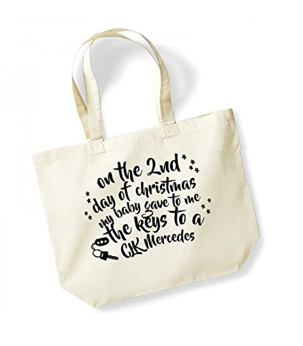 On the 2nd Day of Christmas My Baby Gave to Me the Keys to a CLK Mercedes - Large Canvas Fun Slogan Tote Bag Natural/Black