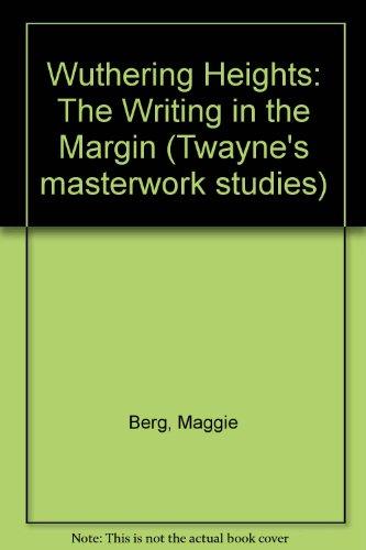 Wuthering Heights: The Writing in the Margin (Twayne's Masterwork Studies)