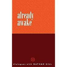 Already Awake: Dialogues with Nathan Gill