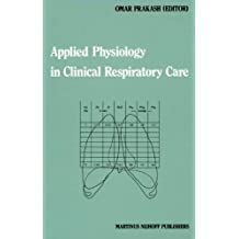 Applied Physiology in Clinical Respiratory Care