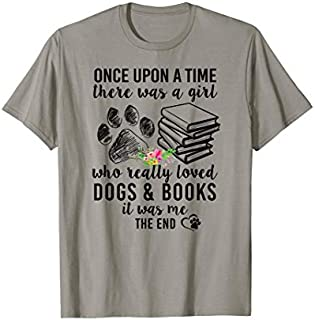 Once Upon A Time A Girl Love Dogs And Books It Me T-shirt | Size S - 5XL