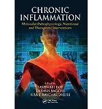 [(Chronic Inflammation: Molecular Pathophysiology, Nutritional and Therapeutic Interventions)] [Author: Sashwati Roy] published on (September, 2012)