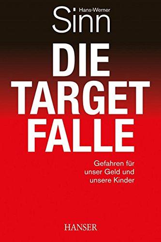 Die Target-Falle: Gefahren für unser Geld und unsere Kinder Gebundenes Buch – 8. Oktober 2012 Hans-Werner Sinn 3446433538 Volkswirtschaft Kostenmanagement