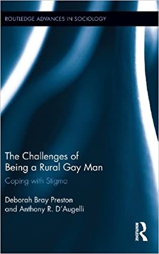 The Challenges of Being a Rural Gay Man: Coping with Stigma (Routledge Advances in Sociology)