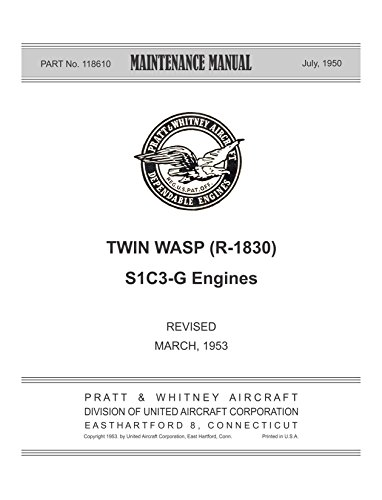 Maintenance Manual Twin Wasp (R-1830) S1C3-G engines Part No 118610 [Loose Leaf]