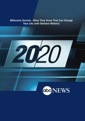 20/20: Billionaire Secrets - What They Know That Can Change Your Life (with Barbara Walters): 10/28/11 by ABC News