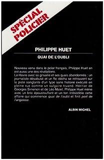 Quai de l'oubli : roman, Huet, Philippe