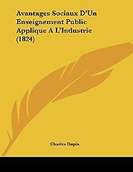 Avantages Sociaux D'Un Enseignement Public Applique A L'Industrie (1824)