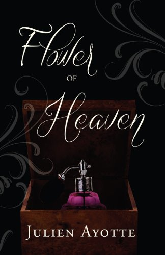 Book: Flower of Heaven by Julien Ayotte