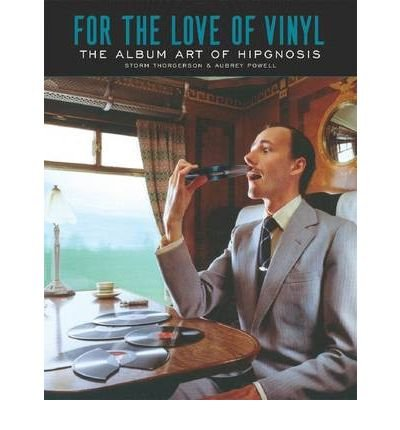 For the Love of Vinyl: the Album Art of Hipgnosis (Hardback) - Common pdf epub