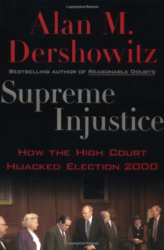 Supreme Injustice by Alan M. Dershowitz
