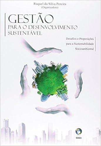 Gestao Para o Desenvolvimento Sustentavel: Desafios e ...