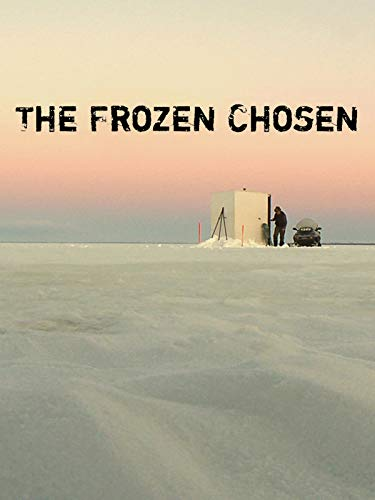 The Frozen Chosen (Ice Fishing Videos)