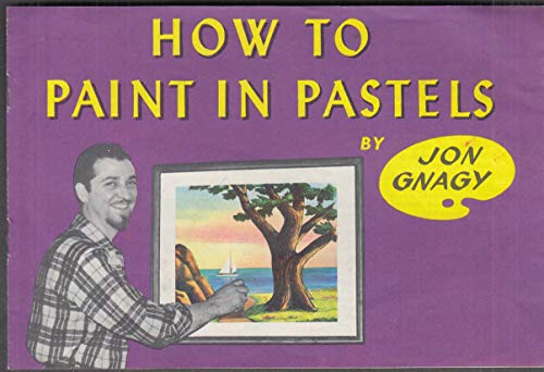 - Jon Gnagy: How to Paint In Pastels booklet 1960s