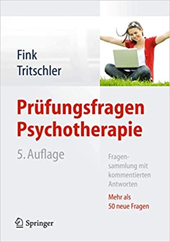 Prufungsfragen Psychotherapie Fragensammlung Mit Kommentierten Antworten Mehr Als 50 Neue Fragen German Edition 9783642347214 Medicine Health Science Books Amazon Com