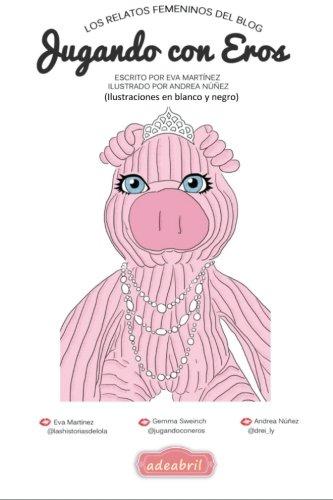 Los relatos femeninos del blog Jugando con Eros: (blanco y negro) (Spanish Edition)