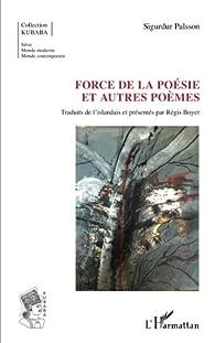 Force de la poésie et autres poèmes par Sigurdur Pàlsson