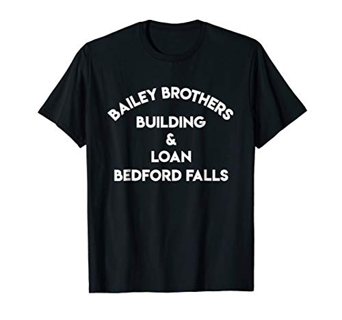 Its A Wonderful Life Movie Inspired Building Loan T-Shirt (Building And Loan Its A Wonderful Life)