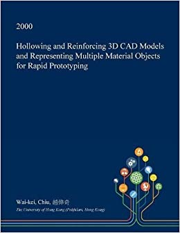 Hollowing and Reinforcing 3D CAD Models and Representing Multiple