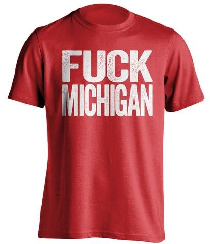 Fuck Michigan - Haters Gonna Hate Shirt Red and White Versions - Text Design - Red - Uncensored - Medium