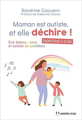 Amazon Fr Maman Est Autiste Et Elle Dechire Etre
