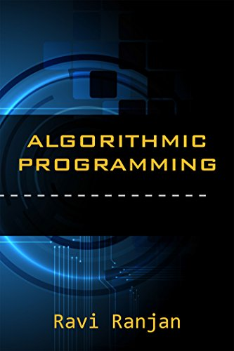 Algorithm Design Manual and Programming Basics for beginners and advanced computer engineers