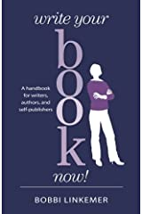 Write Your Book Now!: A handbook for writers, authors, and self-publishers Paperback