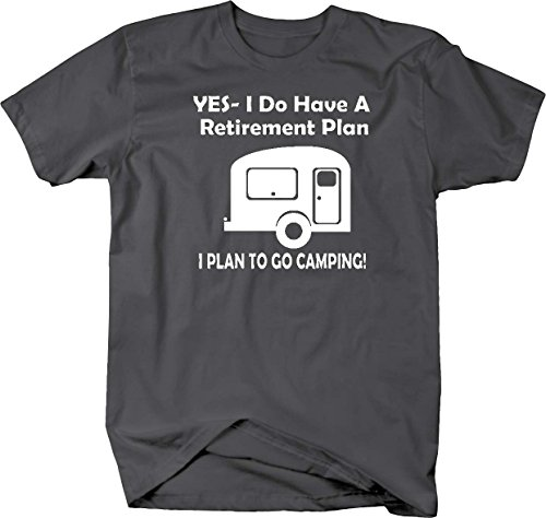 Yes I Do Have a Retirement Plan - Go Camping RV Camper T shirt - Large