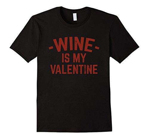 Wine Is My Valentine Tshirt for Wine Lovers