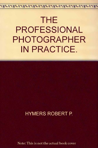 The Professional Photographer In Practice
