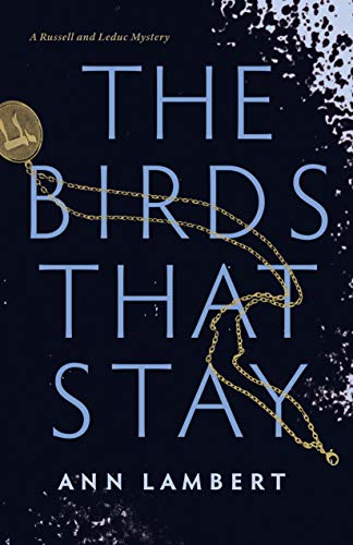 Image of The Birds That Stay (A Russell and Leduc Mystery)