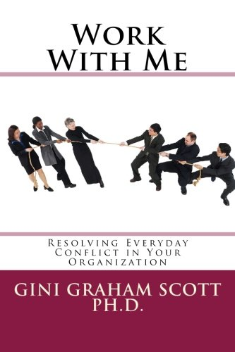 Download Work With Me: Resolving Everyday Conflict in Your Organization pdf epub