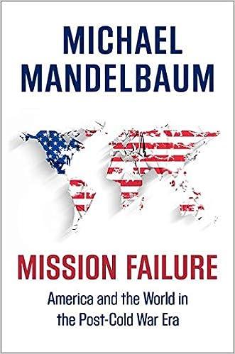 Mission Failure: America and the World in the Post-Cold War Era:  Mandelbaum, Michael: 9780190469474: Amazon.com: Books