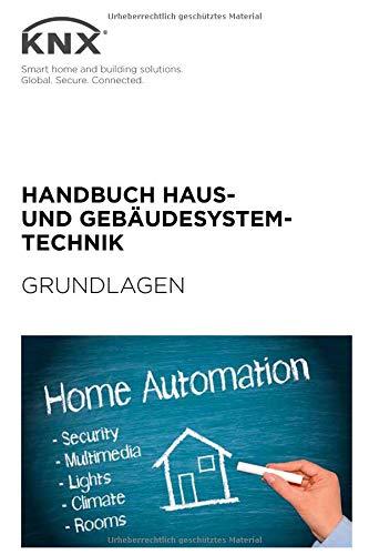Handbuch Haus- undGebäudesystemtechnik - Grundlagen Taschenbuch – 2. August 2018 KNX Association Independently published 1718022395
