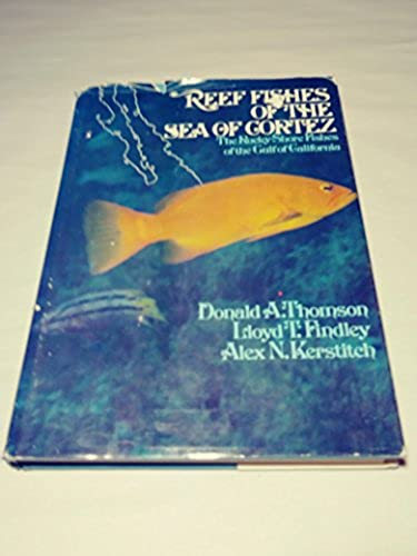Reef Fishes of the Sea of Cortez: Rocky Shore Fishes of the Gulf of California, Thomson, Donald; etc.