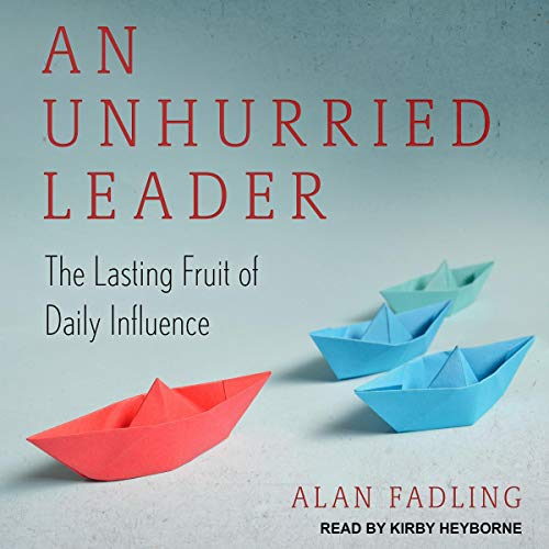 Pdf Christian Books An Unhurried Leader: The Lasting Fruit of Daily Influence
