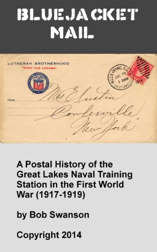 Bluejacket Mail: A Postal History of the Great Lakes Naval Training Station During World War - Training Station Naval