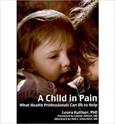 [(A Child in Pain: What Health Professionals Can Do to Help)] [Author: Leora Kuttner] published on (May, 2010)