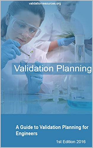 Validation Planning: A Guide to Validation Planning for Engineers