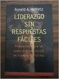 LIDERAZGO SIN RESPUESTAS FACILES: Amazon.es: Ronald A