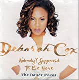 : Nobody's Supposed to Be Here (Dance Mixes)