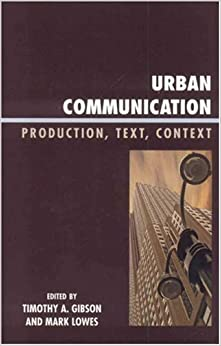 Urban Communication: Production, Text, Context