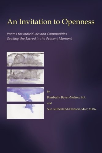 An Invitation to Openness: Poems for Individuals and Communities Seeking the Sa (Invitation Openness To)