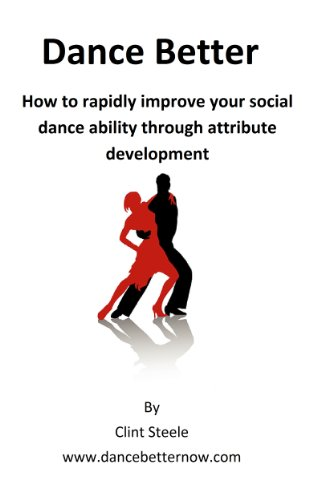 Dance Better: How to rapidly improve your social dance ability through attribute (Minutes To A Better Swing)