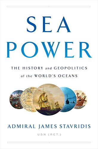 Sea power the history and geopolitics of the worlds oceans sea power the history and geopolitics of the worlds oceans by stavridis james fandeluxe Choice Image