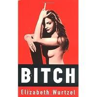 Bitch: In Praise of Difficult Women