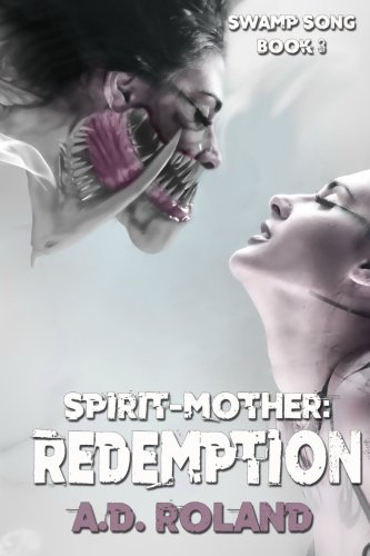 Read Online Spirit-Mother: Redemption (Swamp Song) (Volume 3) ebook