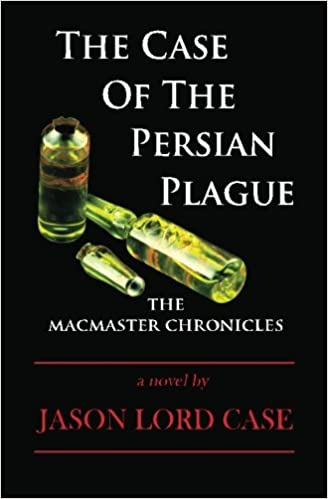The Case of The Persian Plague: The MacMaster Chronicles: Volume 4