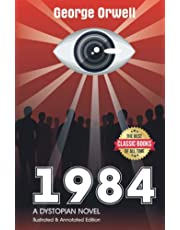1984 Illustrated & Annotated Edition A Dystopian Novel: The Best Classic Books Of All Time