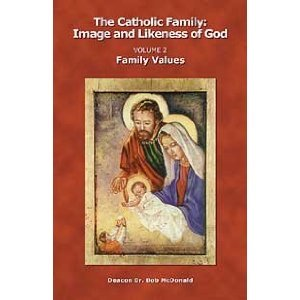 Catholic Family: Image and Likeness of God, Vol 2 Family Values